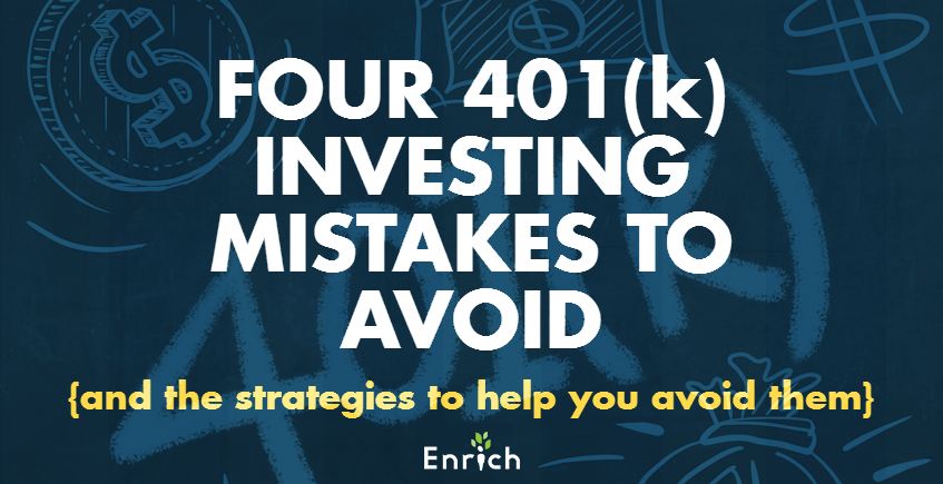 401K mistakes enrich financial wellness
