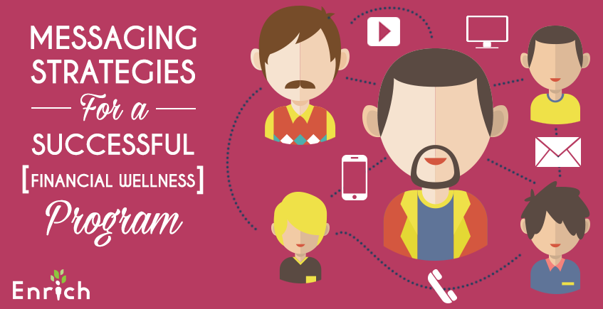 Messaging Strategies for Successful Financial Wellness Programs
