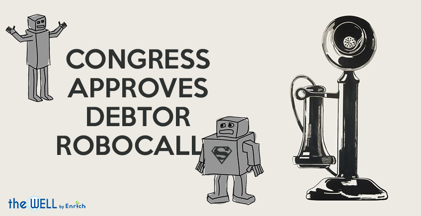Congress Approves Robocalls From Debtors