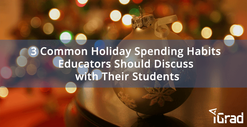 3 Common Holiday Spending Habits Educators Should Discuss with Their Students
