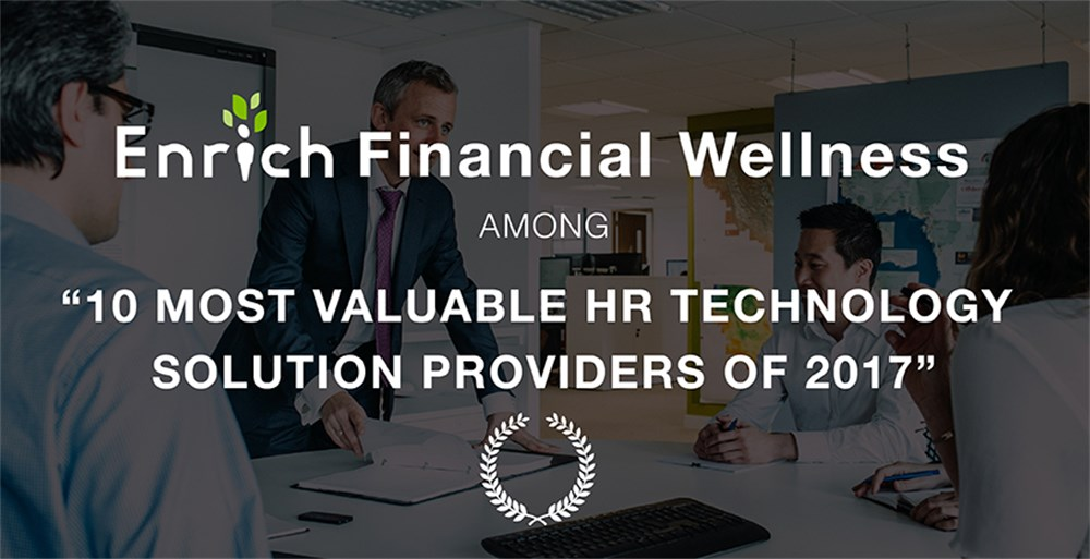"Enrich Financial Wellness Among ""10 Most Valuable HR Tech Solution Providers of 2017"""