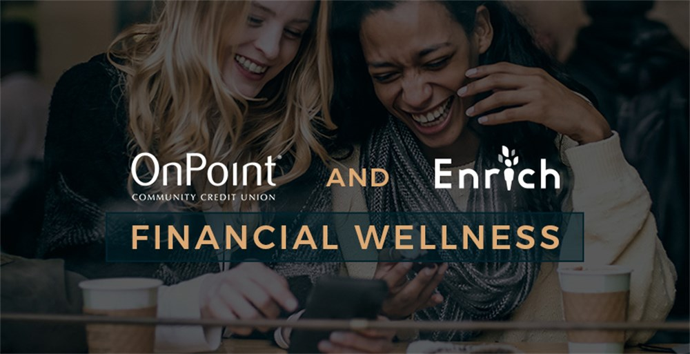 OnPoint Credit Union partners with Enrich Financial Wellness