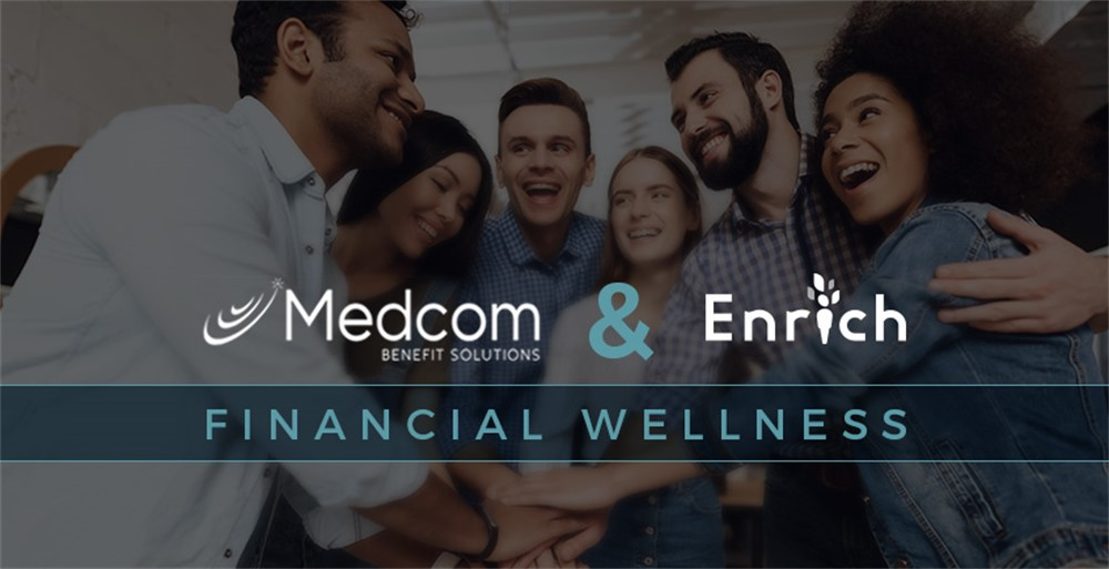 Medcom Benefit Solutions Enrich Financial Wellness for HSA HRA Employee accounts
