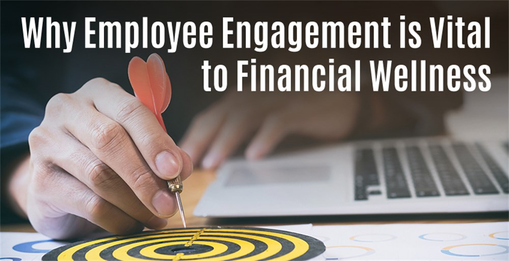 How Employee Engagement is Vital to Financial Wellness
