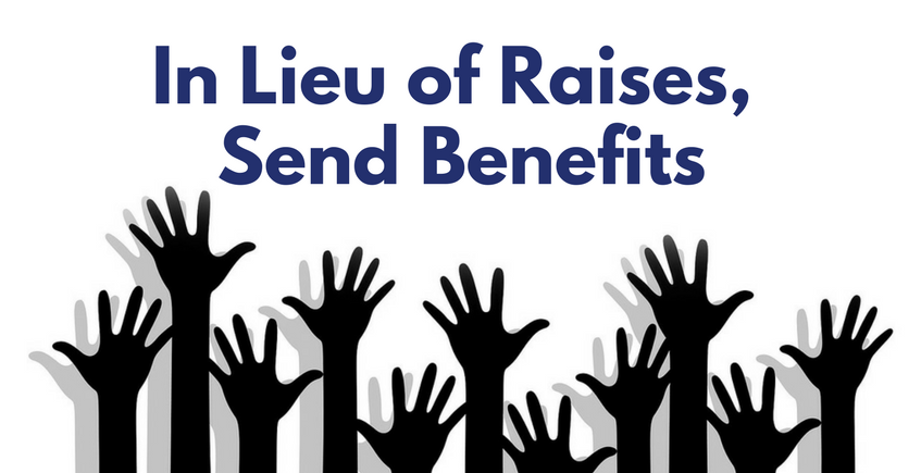 Raised hands under the words In Lieu of Raises, Send Benefits