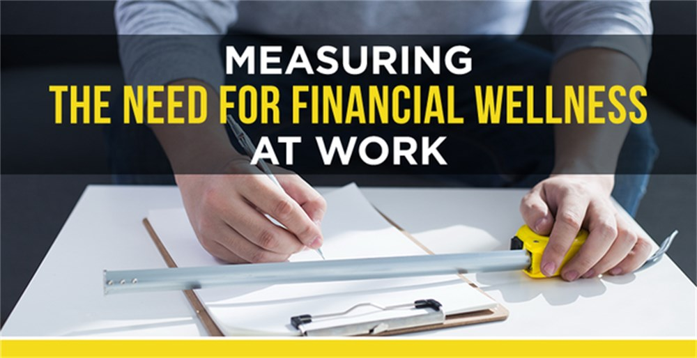 Measure The Need for Financial Wellness At Work