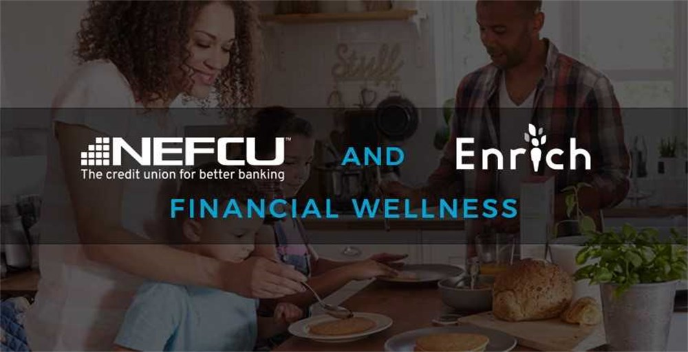 NEFCU Credit Union and Enrich Financial Wellness