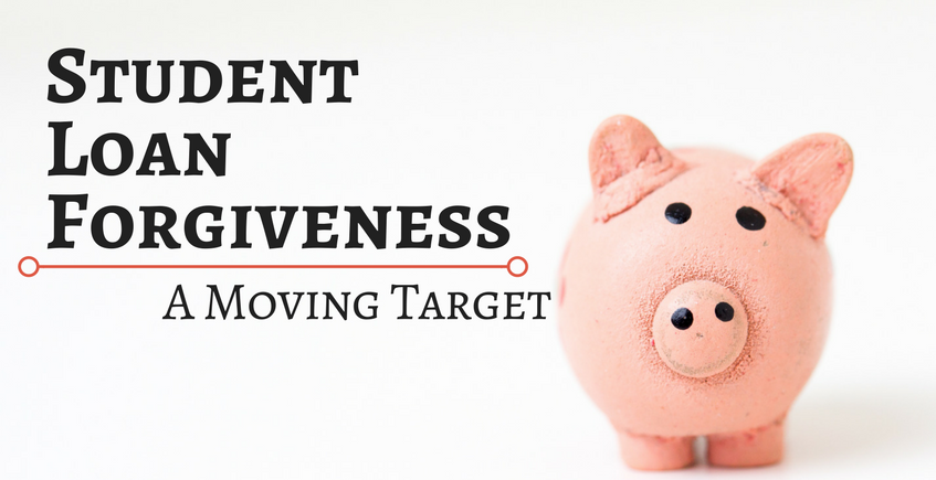 Student Loan Forgiveness: A Moving Target and a piggy bank
